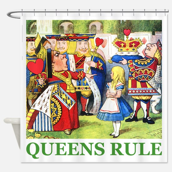 Queens Rule Shower Curtain