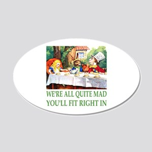 We're All Quite Mad 22x14 Oval Wall Peel