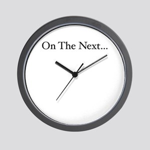 On the next... Wall Clock