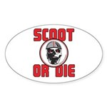 Scoot Or Die Oval Sticker