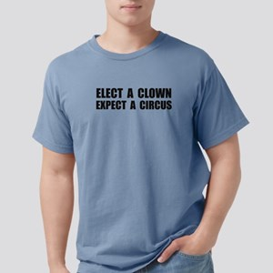 Elect A Clown Expect A Circus Mens Comfort Colors