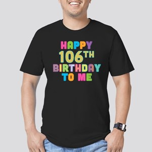 Happy 106th B-Day To Me Men's Fitted T-Shirt (dark