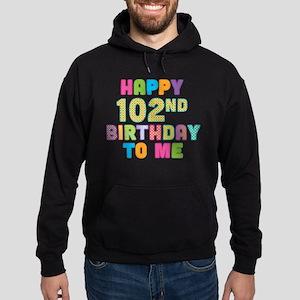 Happy 102nd B-Day To Me Hoodie (dark)