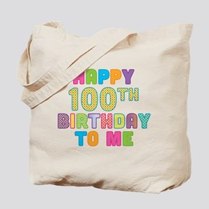 Happy 100th B-Day To Me Tote Bag