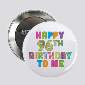 "Happy 96th B-Day To Me 2.25"" Button"