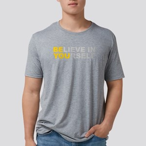 Believe in Yourself - Be You Mens Tri-blend T-Shir