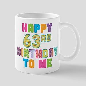 Happy 63rd B-Day To Me Mug