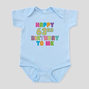 Happy 63rd B-Day To Me Infant Bodysuit