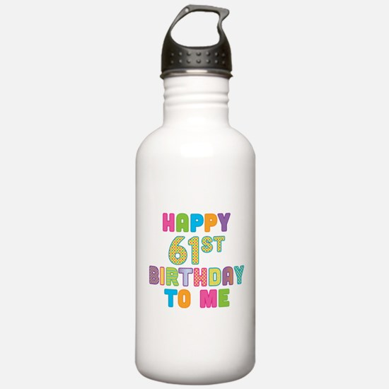 Happy 61st B-Day To Me Water Bottle