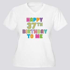 Happy 37th B-Day To Me Women's Plus Size V-Neck T-