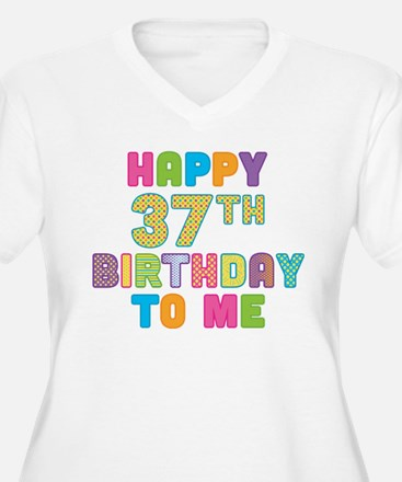 Happy 37th B-Day To Me T-Shirt