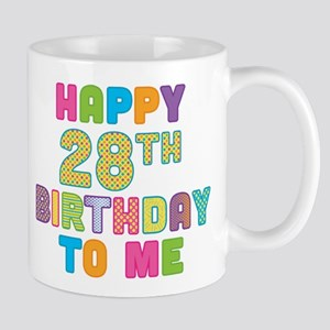Happy 28th B-Day To Me Mug