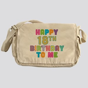 Happy 18th B-Day To Me Messenger Bag