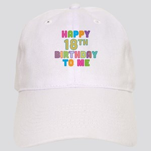 Happy 18th B-Day To Me Cap