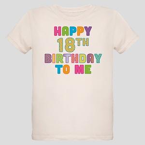 Happy 18th B Day To Me Organic Kids T Shirt