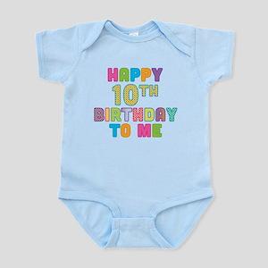 Happy 10th B-Day To Me Infant Bodysuit