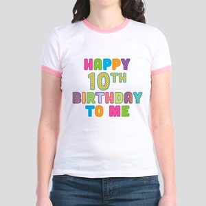 Happy 10th B-Day To Me Jr. Ringer T-Shirt