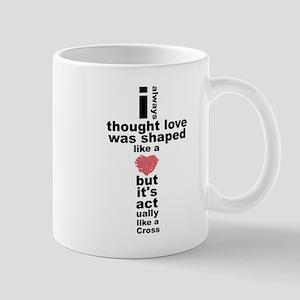 Love is shaped like a cross Mug