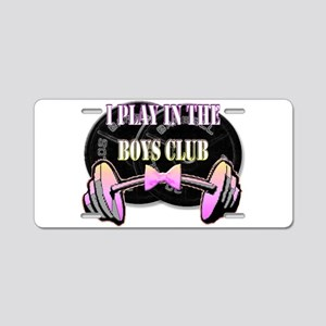 I play in the boys club Aluminum License Plate