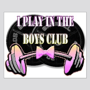 I play in the boys club Small Poster