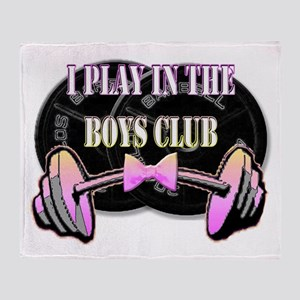 I play in the boys club Throw Blanket