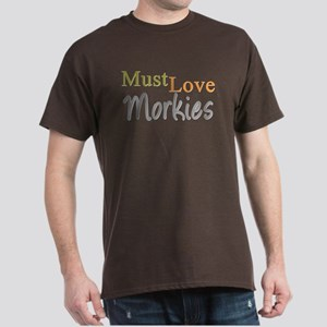 MUST LOVE Morkies Dark T-Shirt