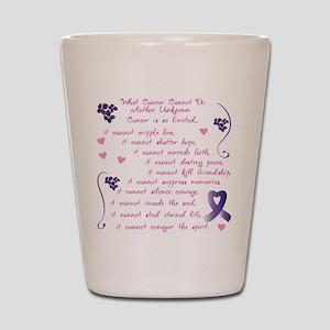 cancer cannot Shot Glass