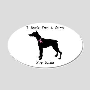 Doberman Personalizable I Bark For A Cure 22x14 Ov