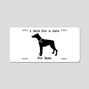 Doberman Personalizable I Bark For A Cure Aluminum