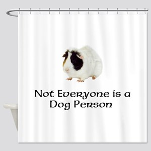 Not Everyone is a Dog Person Shower Curtain