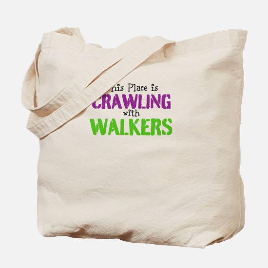 Crawling with walkers Tote Bag