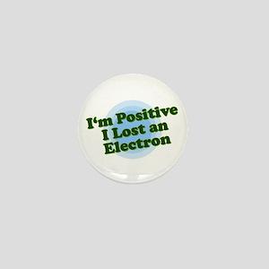I'm Positive, I lost an elect Mini Button