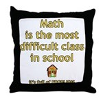 Math is the most difficult class in school Pillow