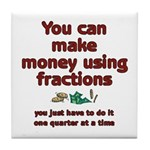 You can make money using fractions - Tile Coaster