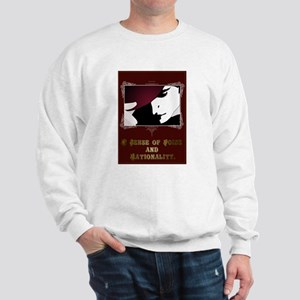 Sense of Poise & Rationality Sweatshirt