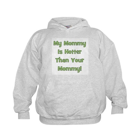My Mommy Is Hotter - Green Kids Hoodie