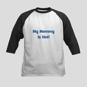 My Mommy Is Hot! Blue Kids Baseball Jersey