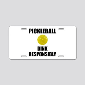 Pickleball Dink Responsibly Aluminum License Plate