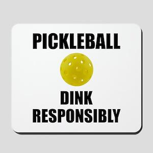 Pickleball Dink Responsibly Mousepad