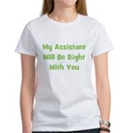 My Assistant Will Be Right Wi Women's T-Shirt