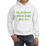 My Assistant Will Be Right Wi Hooded Sweatshirt