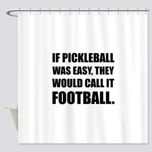 Pickleball Easy Call Football Shower Curtain