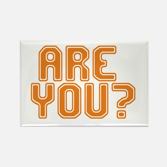 ARE YOU? Rectangle Magnet