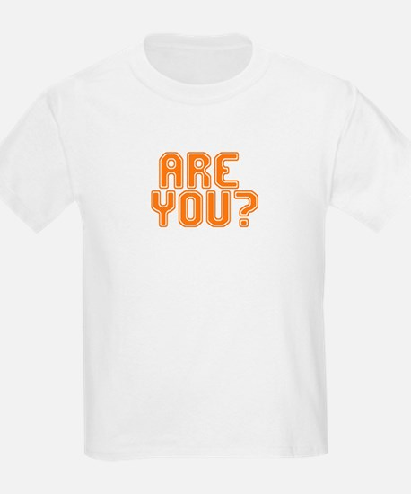ARE YOU? Kids T-Shirt