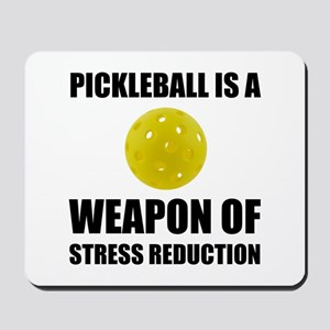 Weapon Of Stress Reduction Pickleball Mousepad