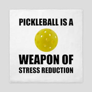 Weapon Of Stress Reduction Pickleball Queen Duvet