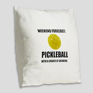 Weekend Forecast Pickleball Drinking Burlap Throw