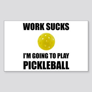 Work Sucks Going To Play Pickleball Sticker