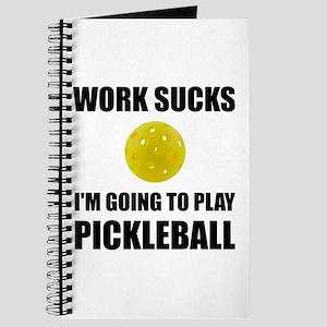Work Sucks Going To Play Pickleball Journal