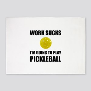 Work Sucks Going To Play Pickleball 5'x7'Area Rug